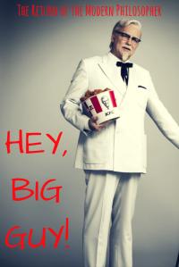 Colonel Sanders, Kentucky Fried Chicken, willpower, food, fitness, diet, humor, Modern Philosopher