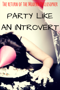 introverts, socially awkward, life hacks, advice, humor, Modern Philosopher