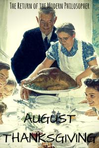 Thanksgiving, summer vacation, humor, Modern Philosopher