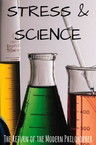 science, stress, satire, humor, Modern Philosopher