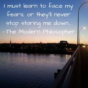 facing your fears, psychology, humor, Modern Philosopher