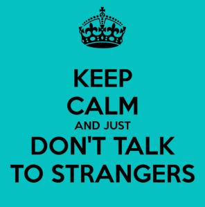 humor, life, never talk to strangers, Modern Philosopher